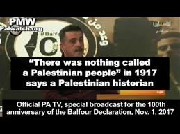 "Arab historian says ""There was nothing called a Palestinian people"" in 1917"