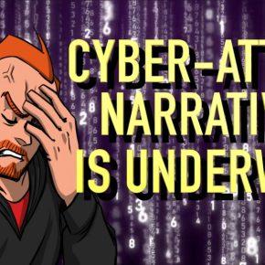The Cyber-Attack Narrative isUnderway