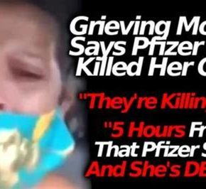 Enraged Mother Says The Pfizer Vaccine Killed Her Daughter In 5 Hrs & Other Reports Of Rapid Death |www.vaxpain.us