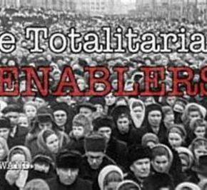 Totalitarians & Their Enablers |VIDEO